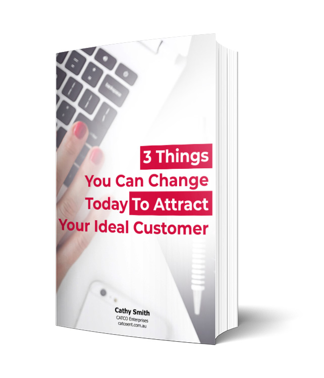 3 Things You Can Change Today To Attract Your Ideal Customer By CATCO Enterprises