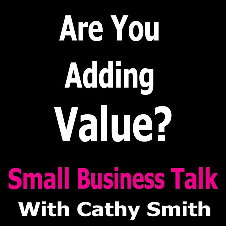 Are you adding value?